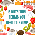 9 Nutrition Terms You Need To Know!